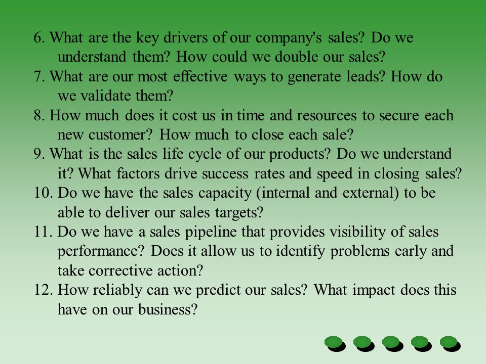 6.What are the key drivers of our company s sales.