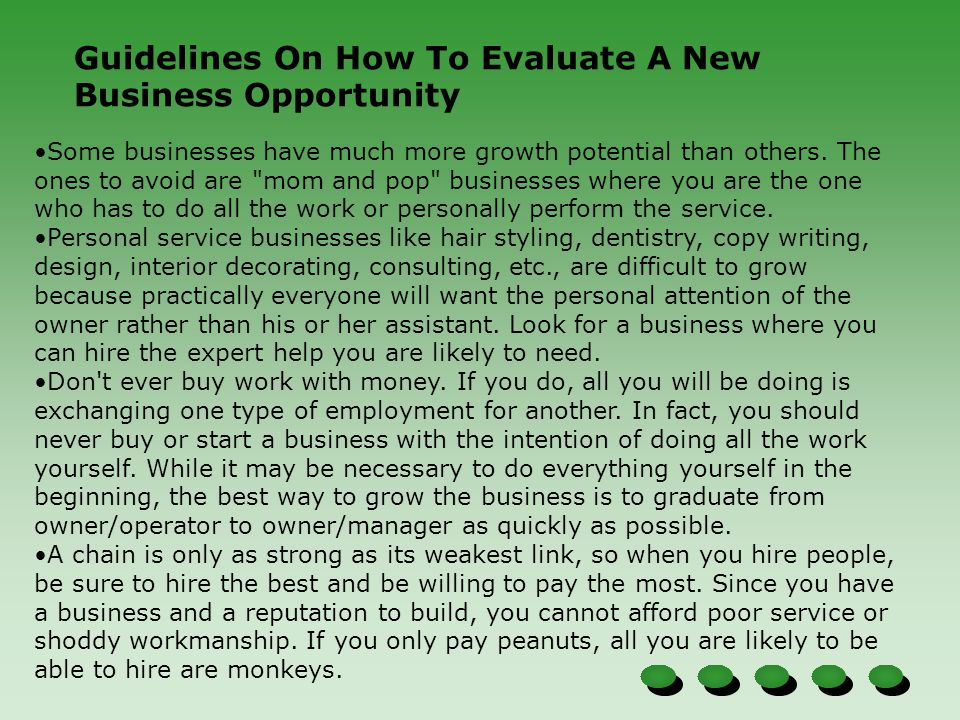 Guidelines On How To Evaluate A New Business Opportunity Some businesses have much more growth potential than others.