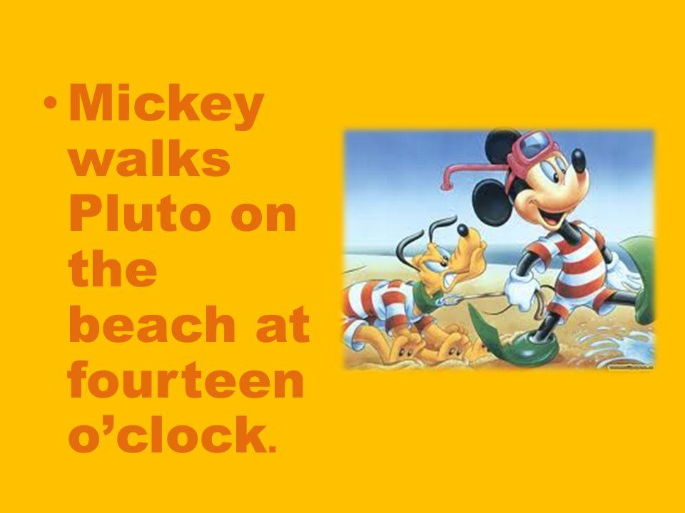 Mickey walks Pluto on the beach at fourteen o'clock.