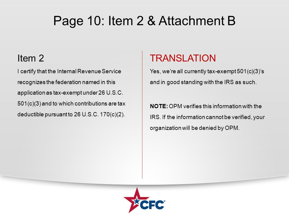 Page 10: Item 2 & Attachment B Item 2 I certify that the Internal Revenue Service recognizes the federation named in this application as tax-exempt under 26 U.S.C.