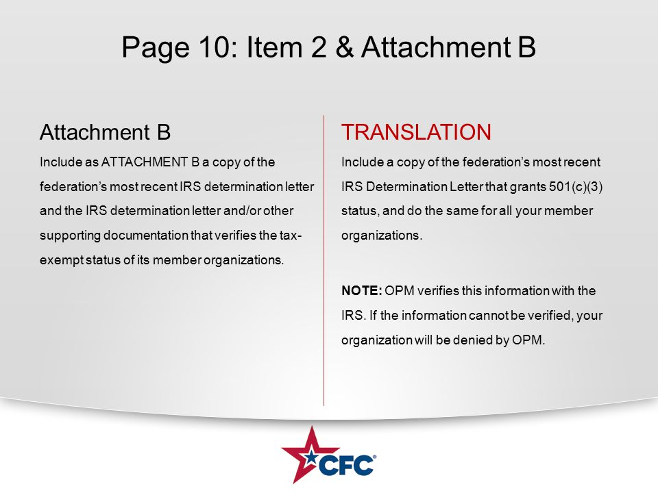 Page 10: Item 2 & Attachment B Attachment B Include as ATTACHMENT B a copy of the federation's most recent IRS determination letter and the IRS determ