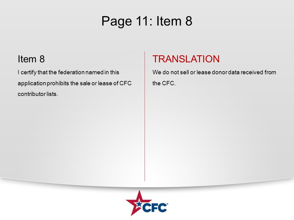 Page 11: Item 8 Item 8 I certify that the federation named in this application prohibits the sale or lease of CFC contributor lists. TRANSLATION We do