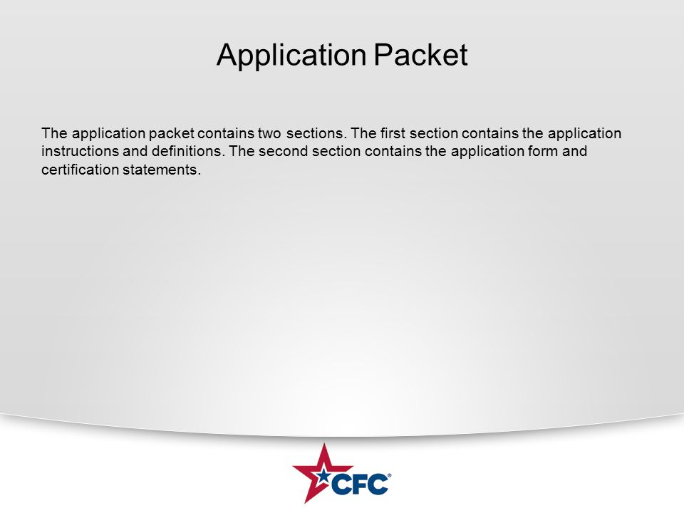 Application Packet The application packet contains two sections. The first section contains the application instructions and definitions. The second s
