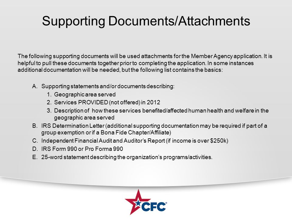Supporting Documents/Attachments The following supporting documents will be used attachments for the Member Agency application. It is helpful to pull