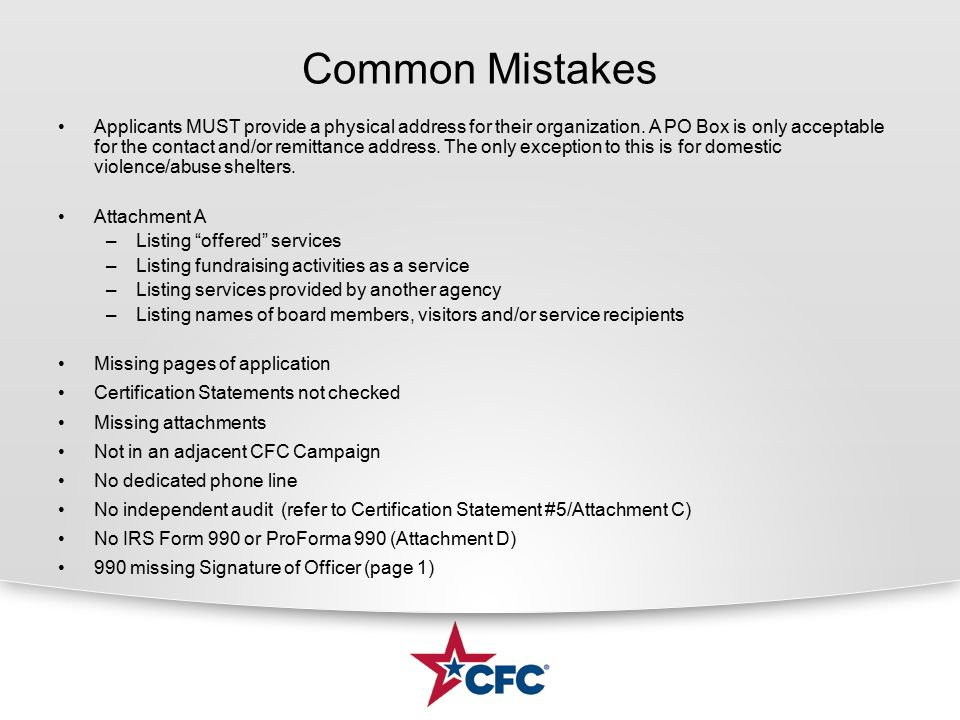 Common Mistakes Applicants MUST provide a physical address for their organization.