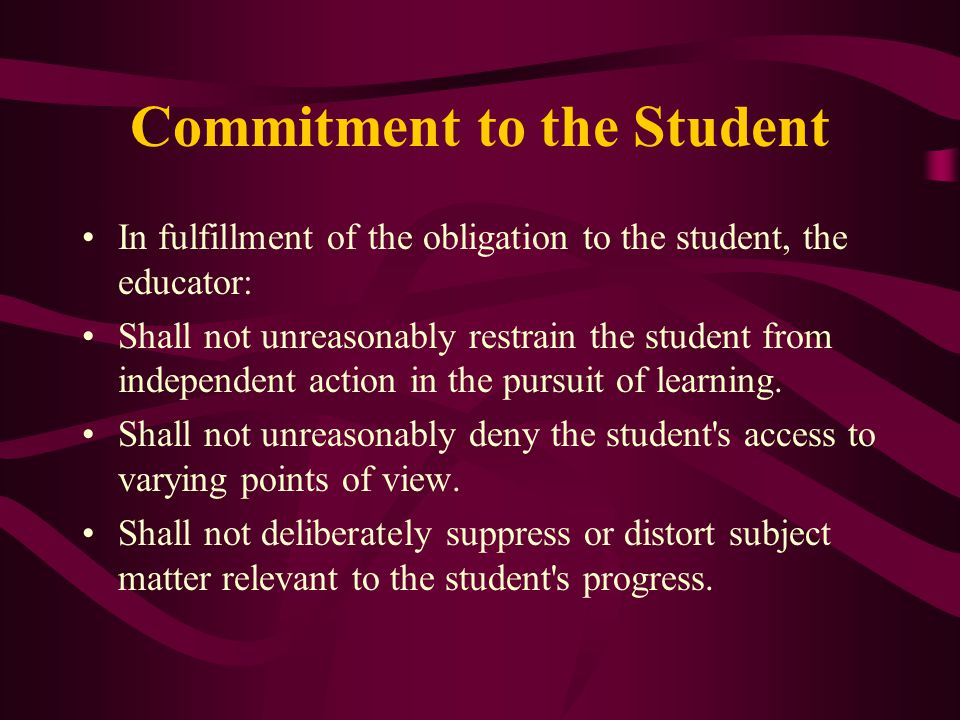 Commitment to the Student Shall make reasonable effort to protect the student from conditions harmful to learning or to health and safety.