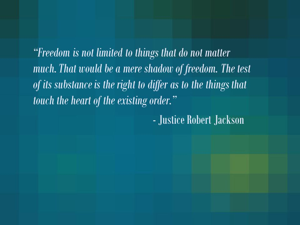 Freedom is not limited to things that do not matter much.