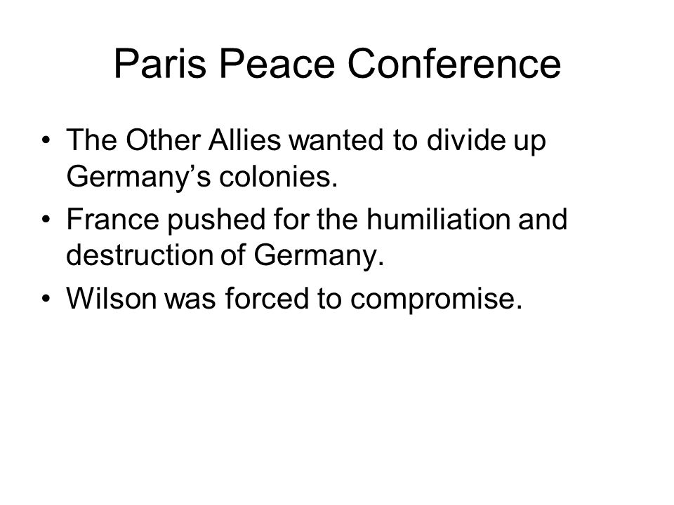 Paris Peace Conference The Other Allies wanted to divide up Germany's colonies.