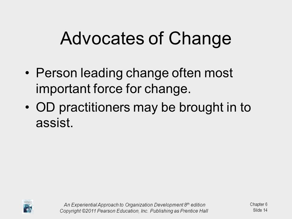 An Experiential Approach to Organization Development 8 th edition Copyright ©2011 Pearson Education, Inc. Publishing as Prentice Hall Chapter 6 Slide
