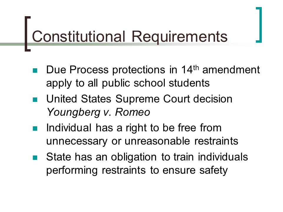 Constitutional Requirements Due Process protections in 14 th amendment apply to all public school students United States Supreme Court decision Youngb