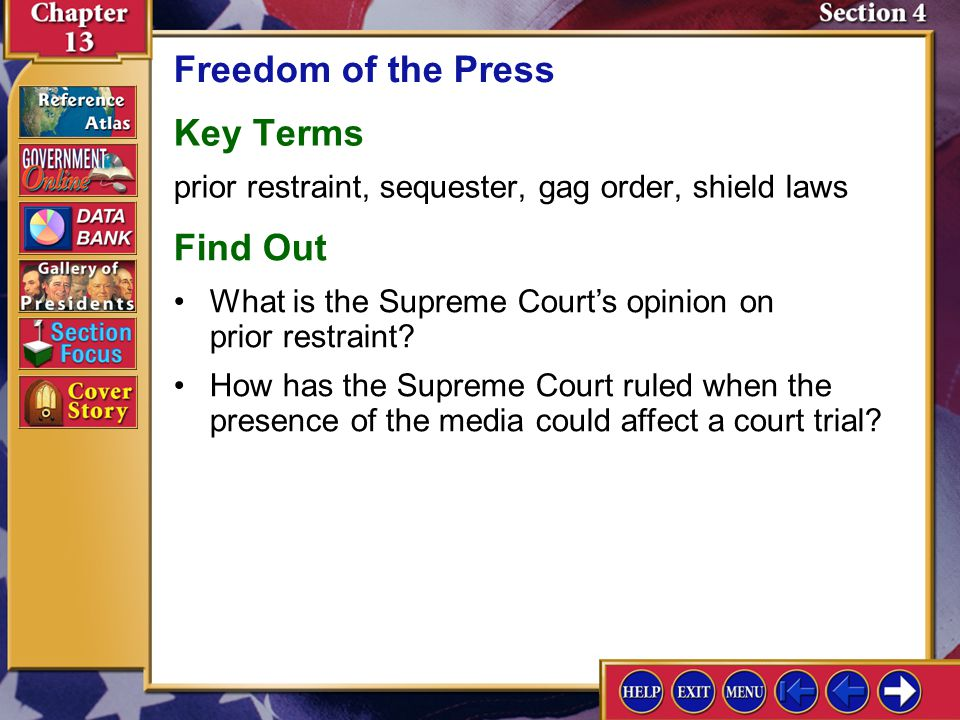 Section 4 Introduction-1 Freedom of the Press Key Terms prior restraint, sequester, gag order, shield laws Find Out How has the Supreme Court ruled wh