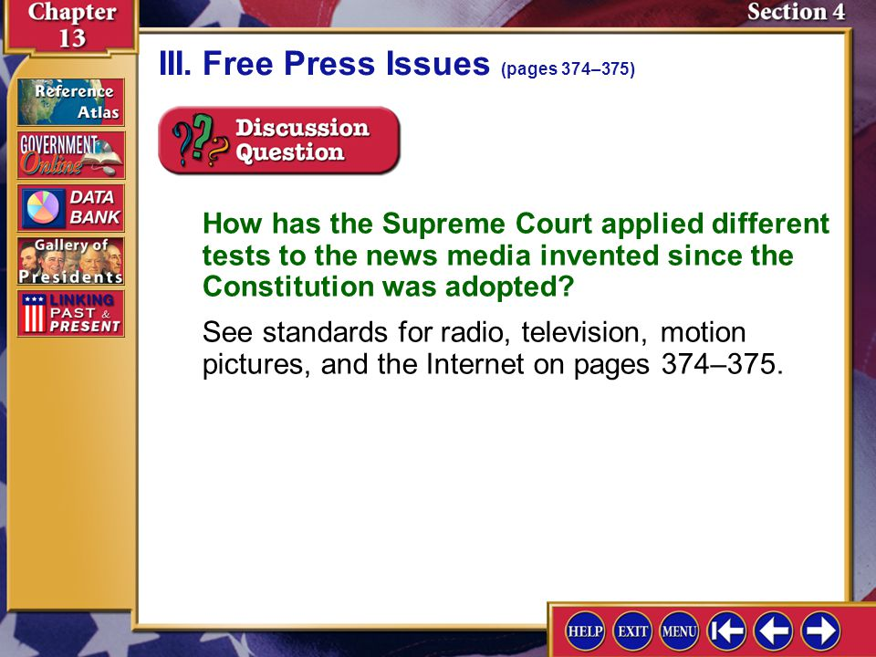 Section 4-9 III.Free Press Issues (pages 374–375) How has the Supreme Court applied different tests to the news media invented since the Constitution