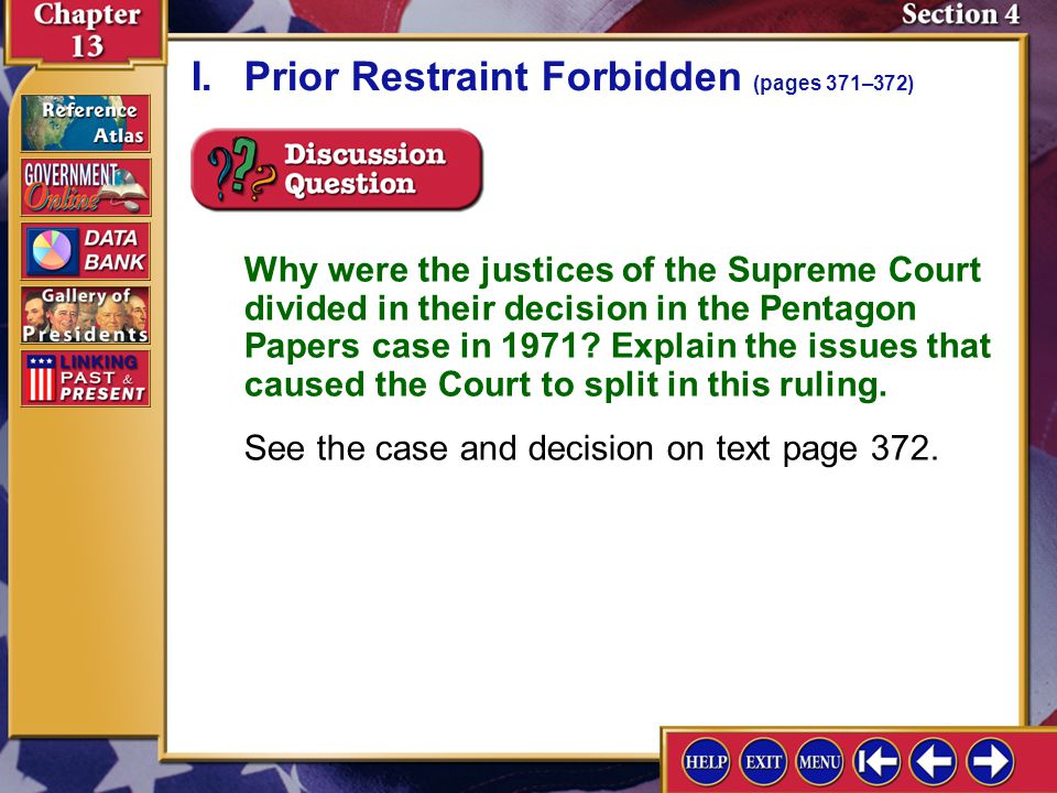 Section 4-3 Why were the justices of the Supreme Court divided in their decision in the Pentagon Papers case in 1971? Explain the issues that caused t
