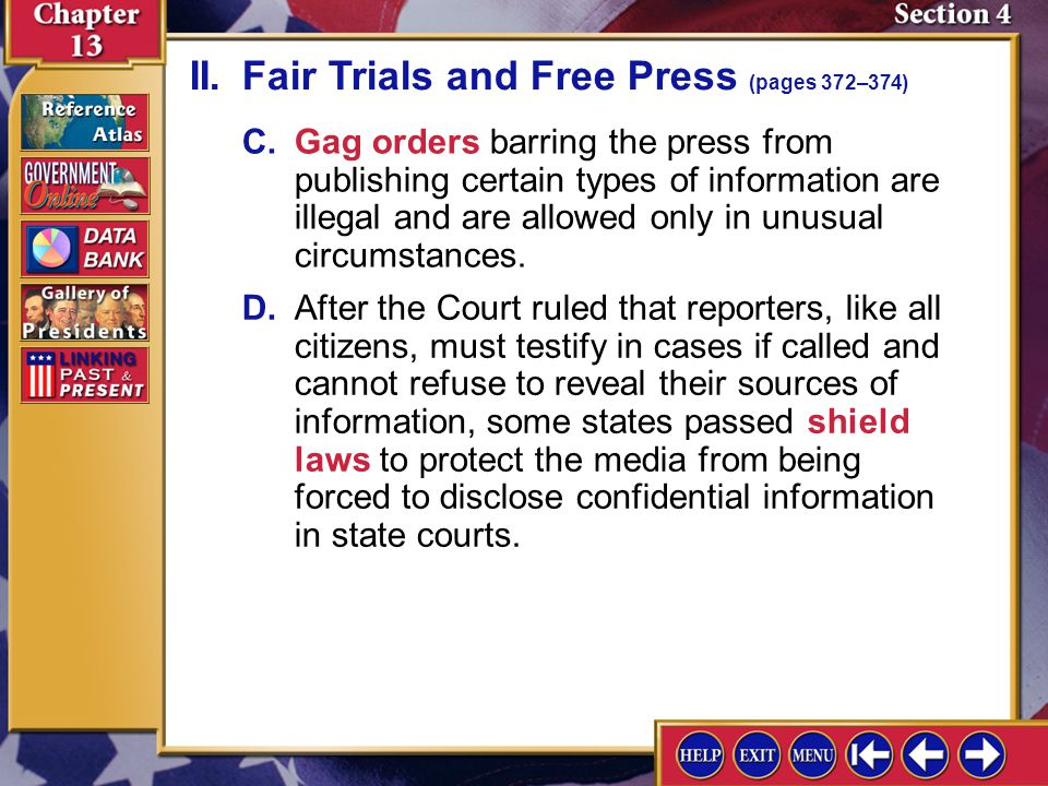 Section 4-5 C.Gag orders barring the press from publishing certain types of information are illegal and are allowed only in unusual circumstances. D.A