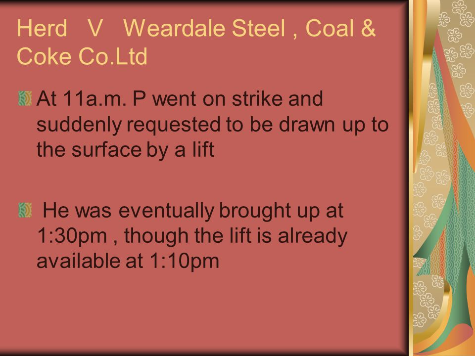 Herd V Weardale Steel, Coal & Coke Co.Ltd At 11a.m.