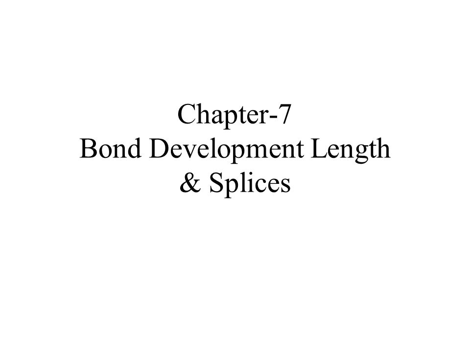 Reinforcement Development Lengths, Bar Cutoffs, and Continuity Requirements Sources of Bond Transfer (3)Mechanical Interlock.