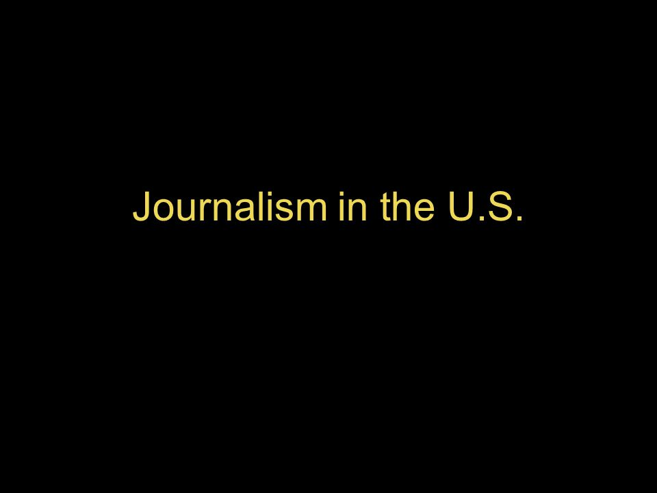 Journalism in the U.S.