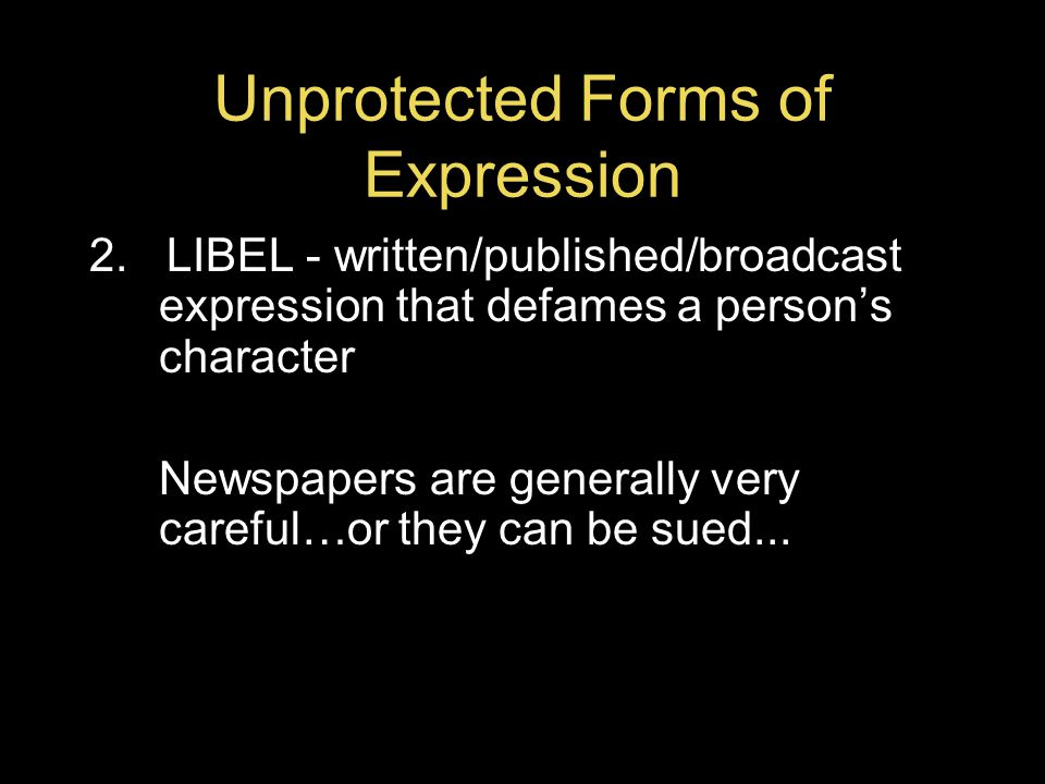 Unprotected Forms of Expression 2.