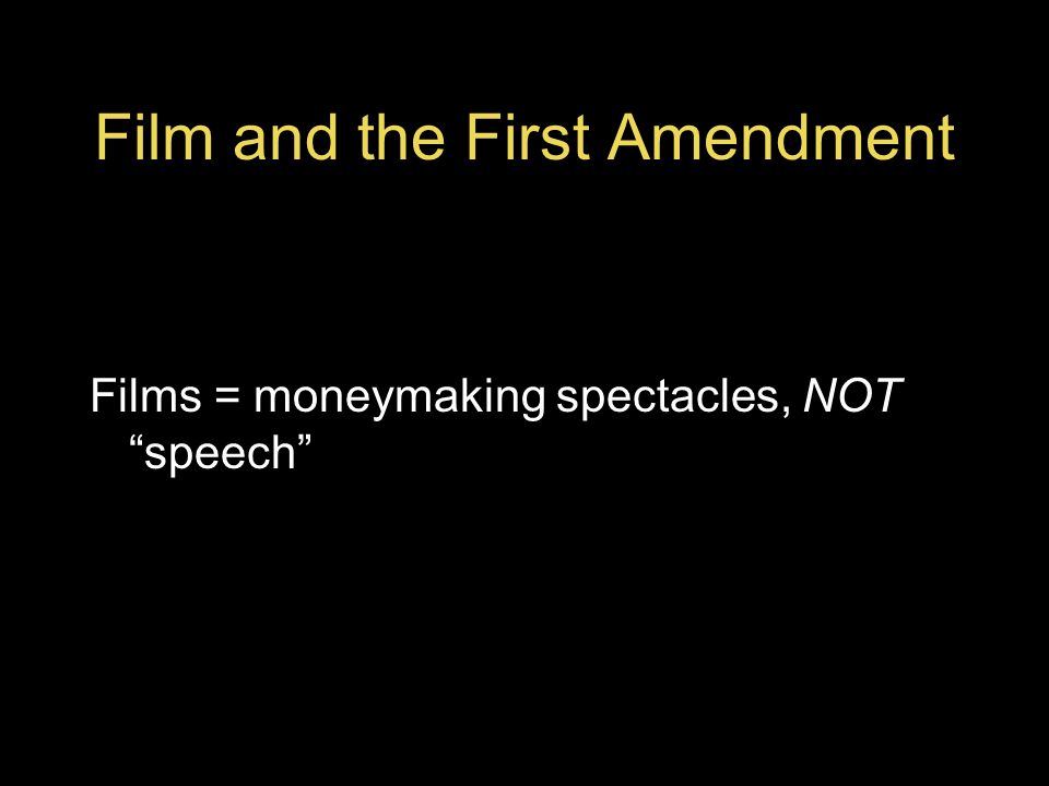 Films = moneymaking spectacles, NOT speech