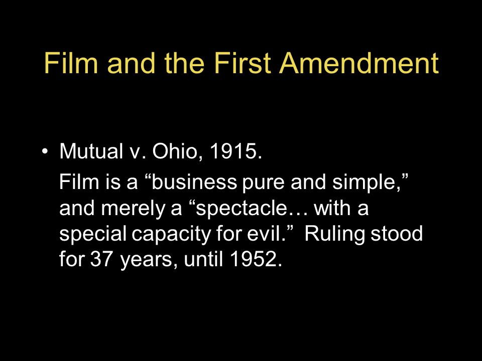 Film and the First Amendment Mutual v. Ohio, 1915.