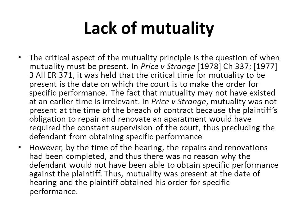 Lack of mutuality The critical aspect of the mutuality principle is the question of when mutuality must be present.