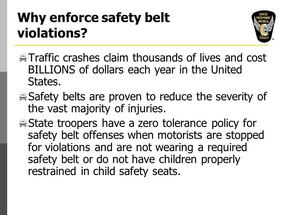Why enforce safety belt violations.