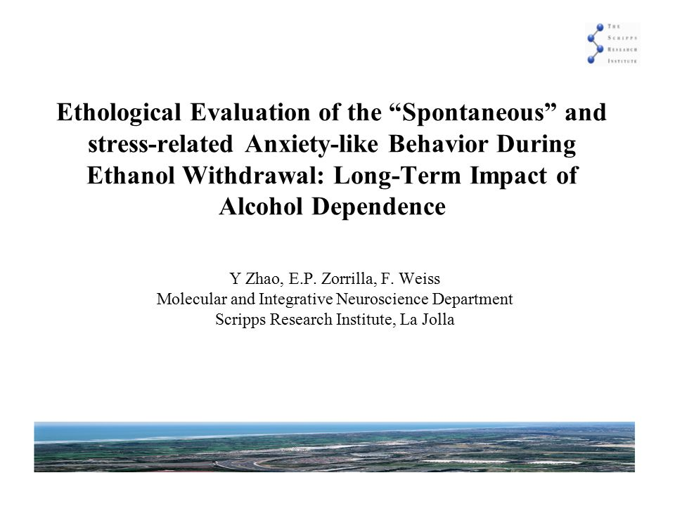Ethological Evaluation of the Spontaneous and stress-related Anxiety-like Behavior During Ethanol Withdrawal: Long-Term Impact of Alcohol Dependence Y Zhao, E.P.