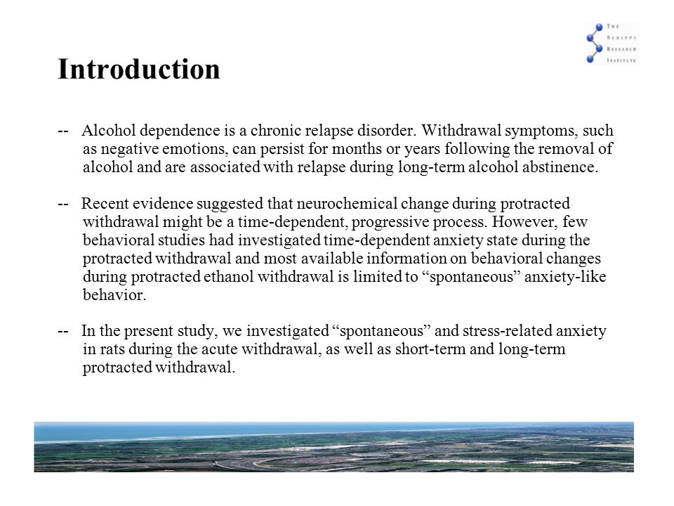 -- Alcohol dependence is a chronic relapse disorder.