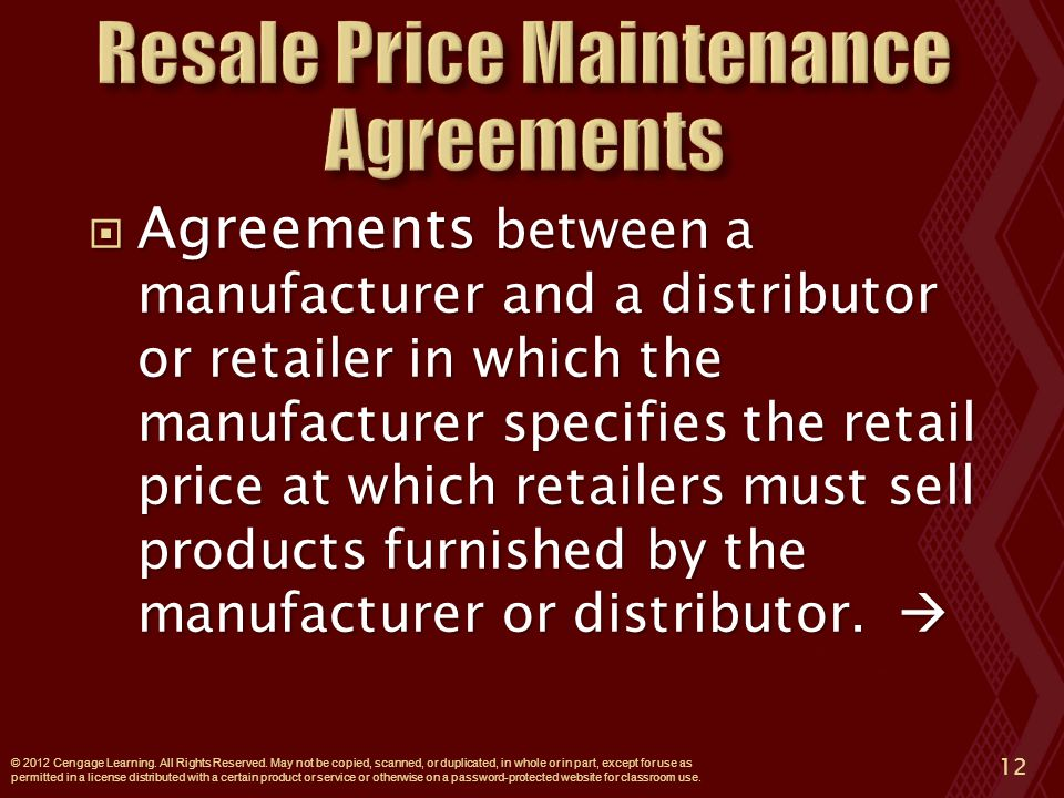  Agreements between a manufacturer and a distributor or retailer in which the manufacturer specifies the retail price at which retailers must sell products furnished by the manufacturer or distributor.