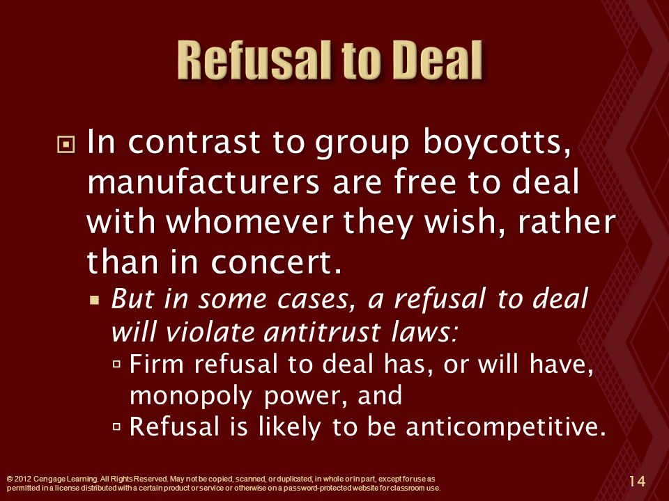  In contrast to group boycotts, manufacturers are free to deal with whomever they wish, rather than in concert.