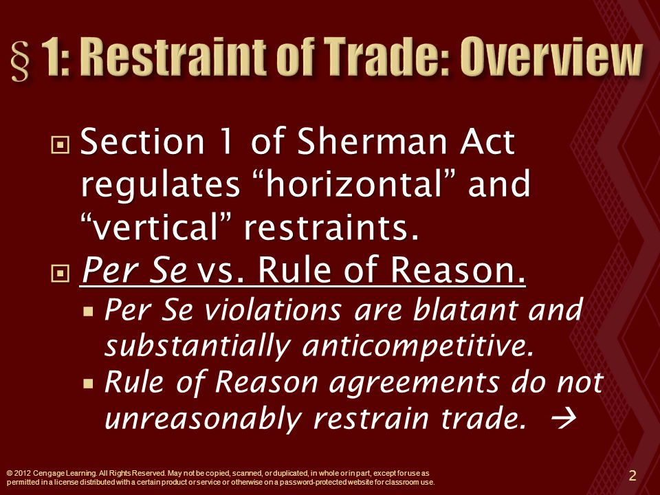  Section 1 of Sherman Act regulates horizontal and vertical restraints.