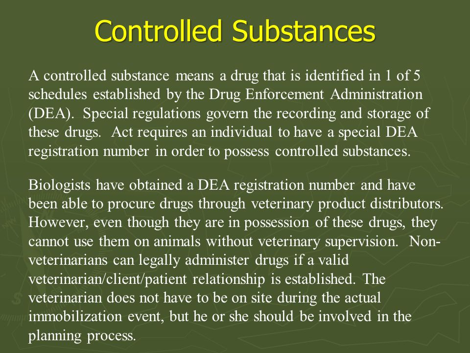 Controlled Substances A controlled substance means a drug that is identified in 1 of 5 schedules established by the Drug Enforcement Administration (D