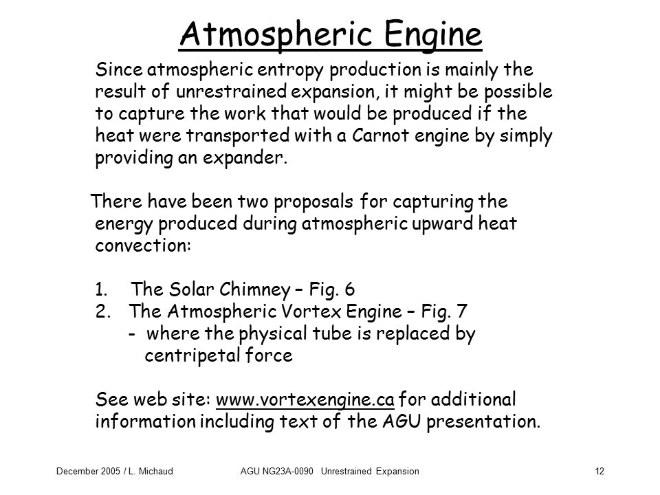December 2005 / L. MichaudAGU NG23A-0090 Unrestrained Expansion12 Atmospheric Engine Since atmospheric entropy production is mainly the result of unre