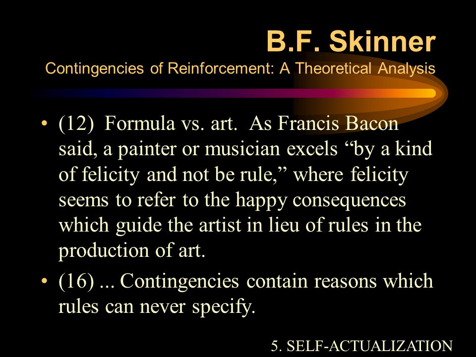B.F. Skinner Contingencies of Reinforcement: A Theoretical Analysis 5.