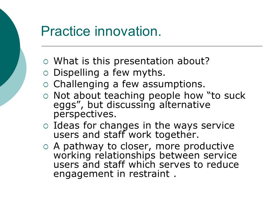 Practice innovation.  What is this presentation about.