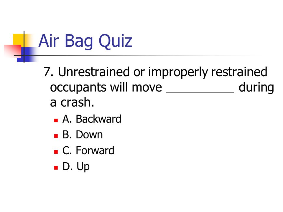 Air Bag Quiz 7.
