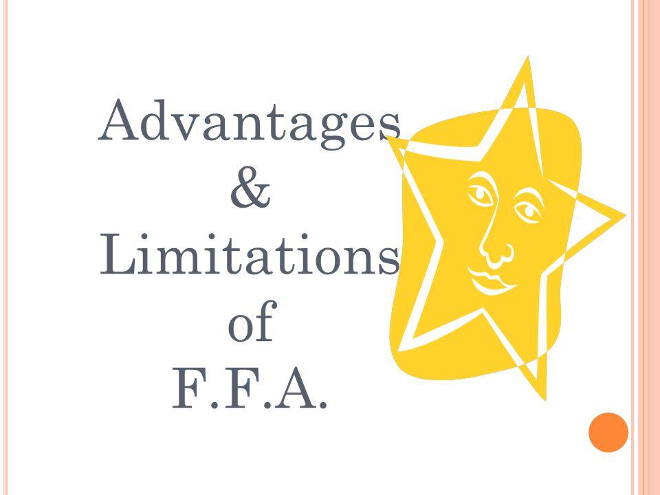 Advantages & Limitations of F.F.A.