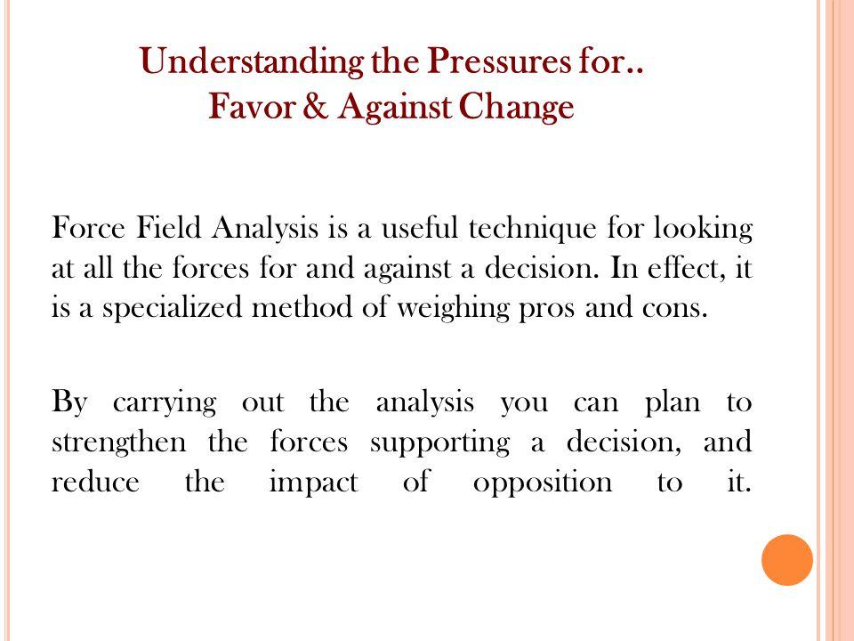 Understanding the Pressures for..