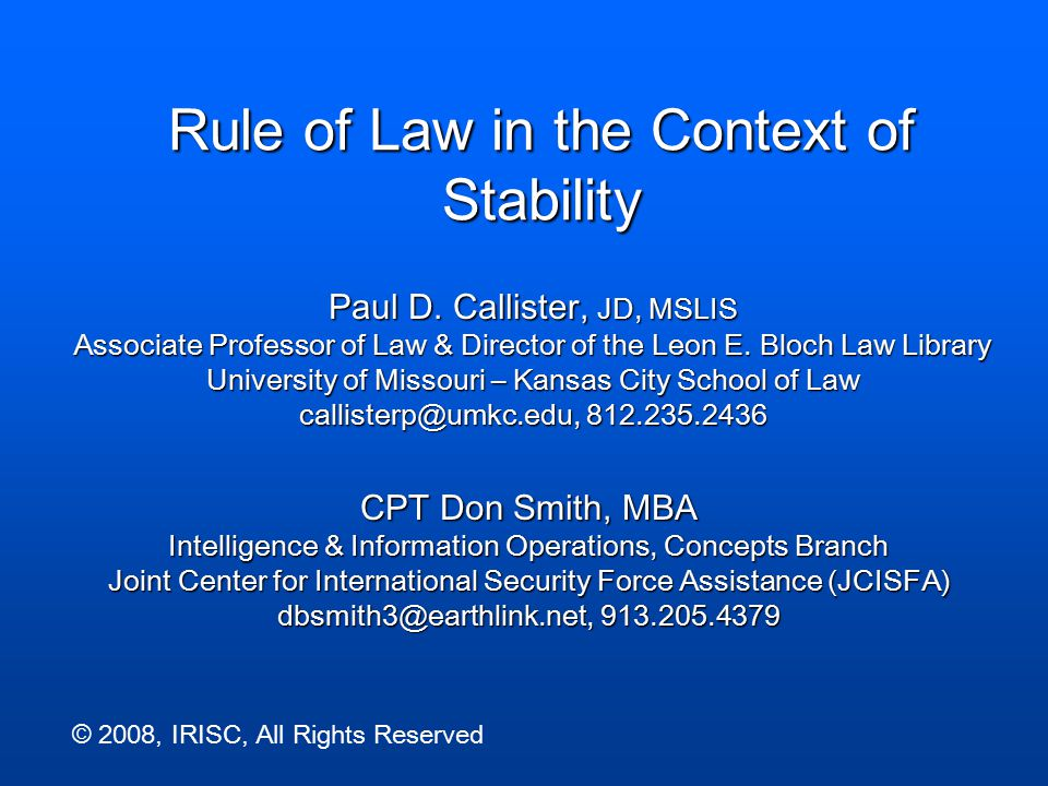 Objectives Relationship of rule of law to stability ROL definitional framework that is apolitical and culturally neutral Address prioritization, mission creep and division of labor