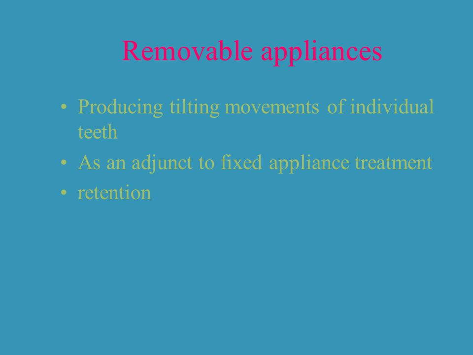 Removable appliances Producing tilting movements of individual teeth As an adjunct to fixed appliance treatment retention