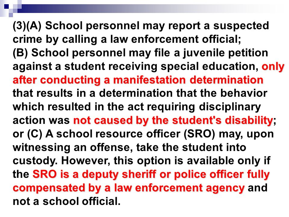 (3)(A) School personnel may report a suspected crime by calling a law enforcement official; only after conducting a manifestation determination not ca