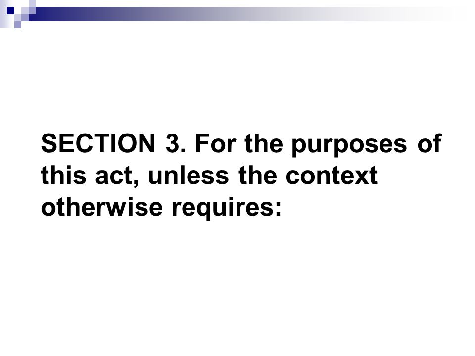 SECTION 3. For the purposes of this act, unless the context otherwise requires: