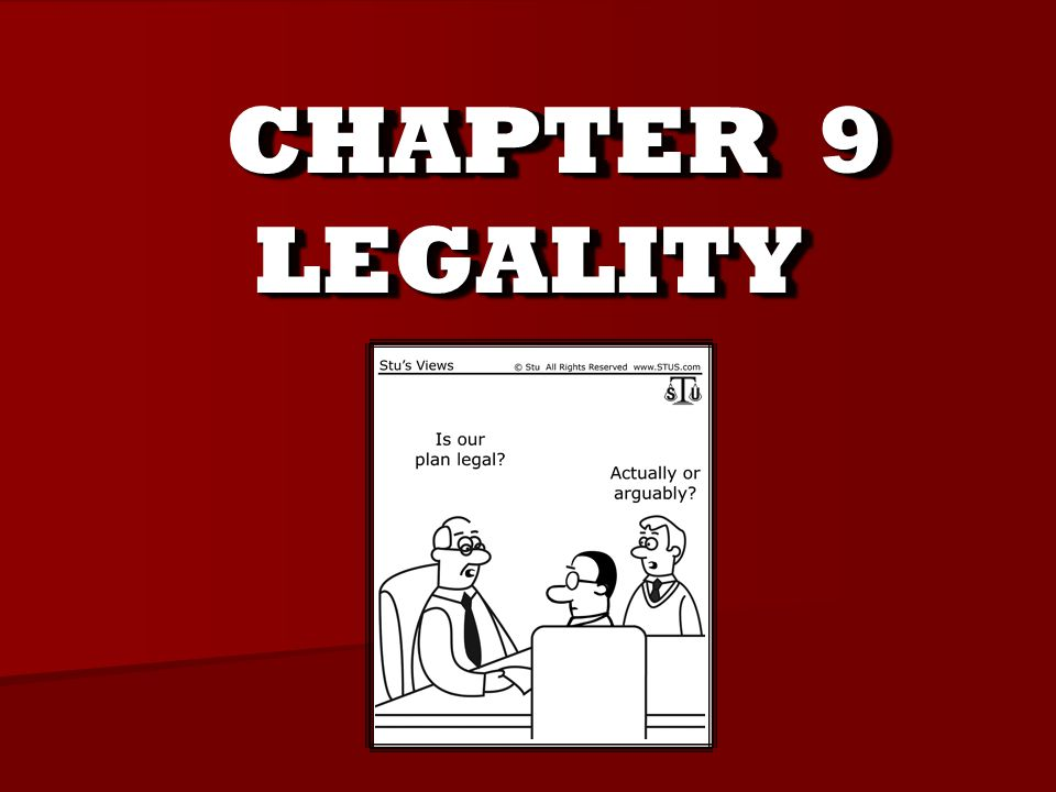 CHAPTER 9 LEGALITYLEGALITY