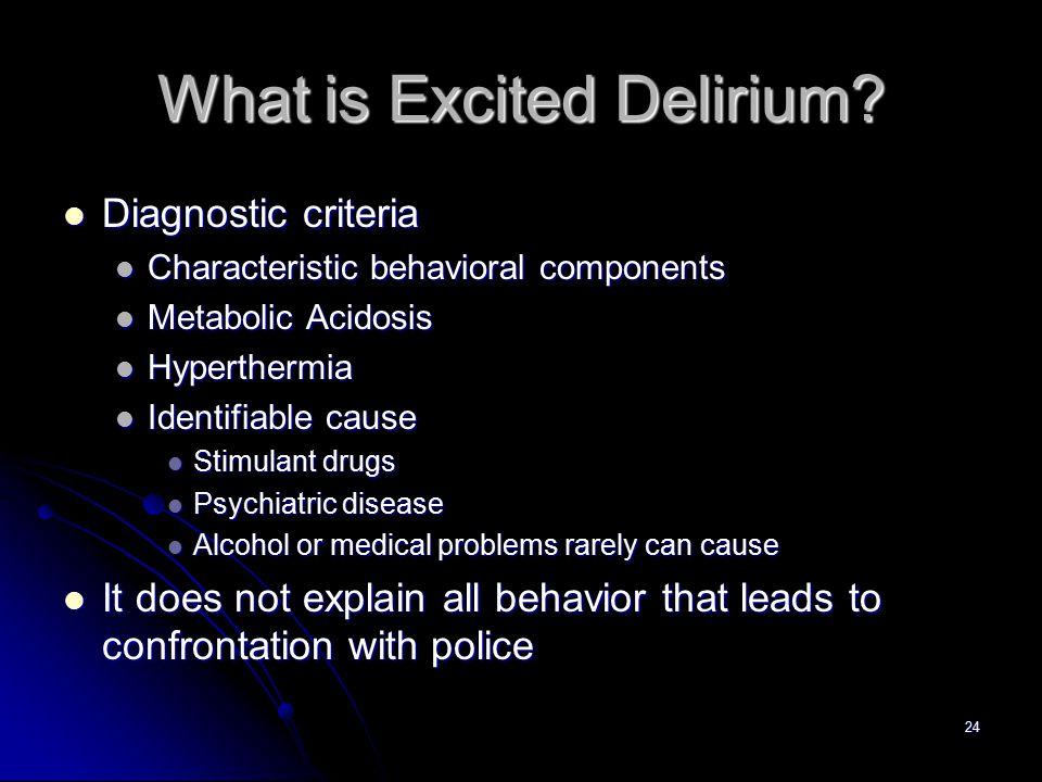 24 What is Excited Delirium.