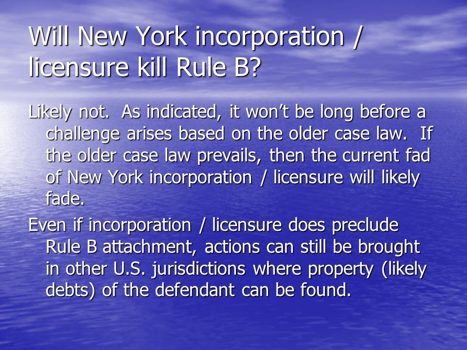 Will New York incorporation / licensure kill Rule B.