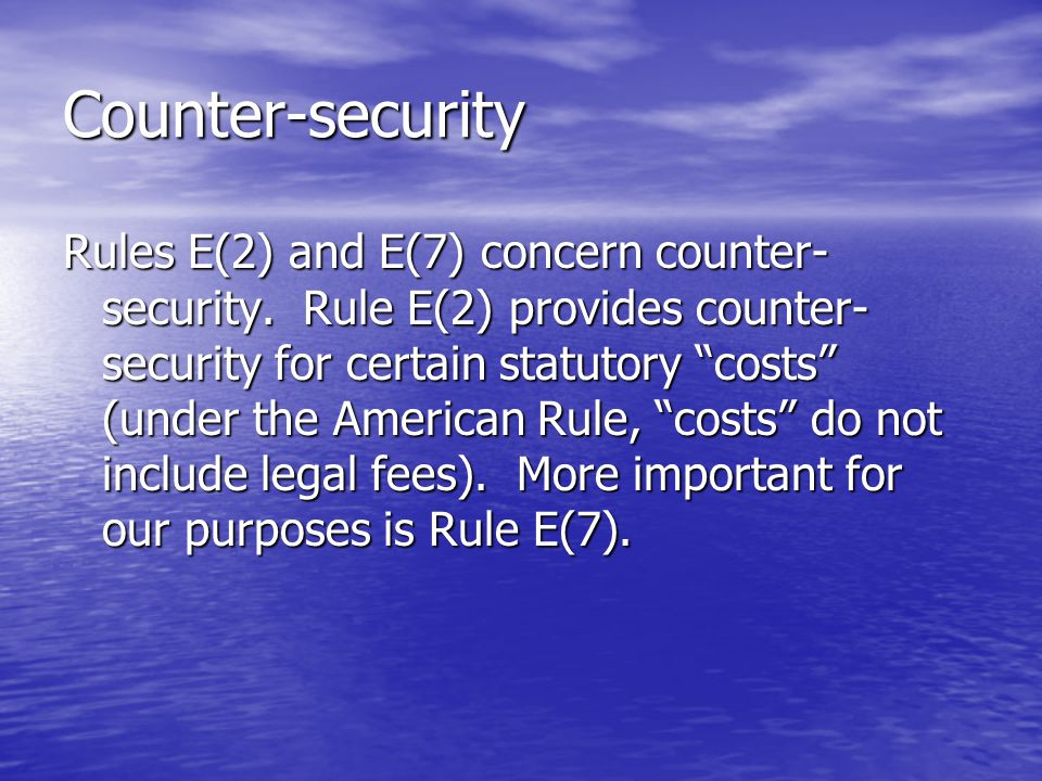 Counter-security Rules E(2) and E(7) concern counter- security.