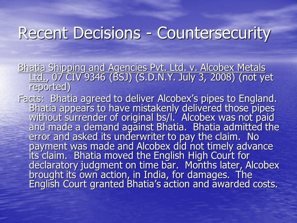 Recent Decisions - Countersecurity Bhatia Shipping and Agencies Pvt.