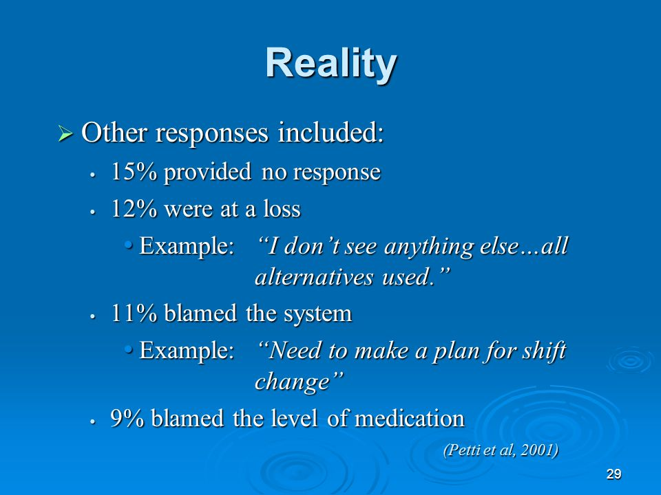 """29 Reality  Other responses included:  15% provided no response  12% were at a loss  Example:""""I don't see anything else…all alternatives used."""" """