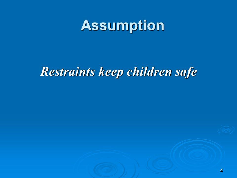 4 Assumption Restraints keep children safe