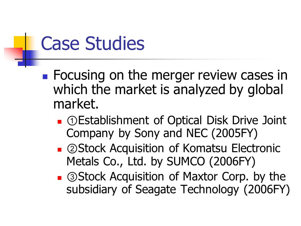 Case Studies Focusing on the merger review cases in which the market is analyzed by global market.